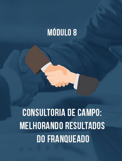 Módulo 8 – Consultoria de Campo: Melhorando Resultados do Franqueado